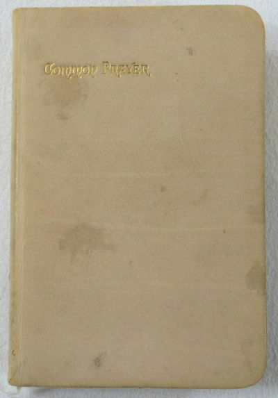 The Book of Common Prayer and Administration of the Sacraments and Other Rites...with The Psalter or Psalms of David, Book of Common Prayer. Protestant Episcopal Church