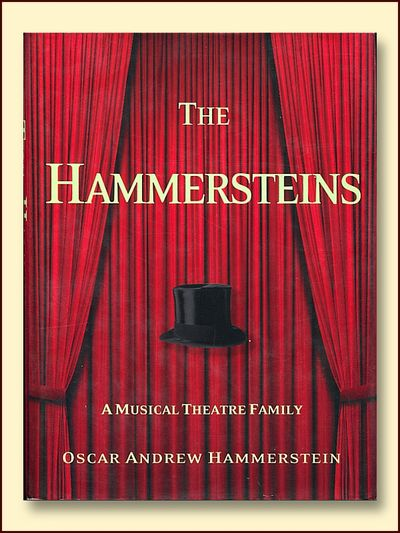 The Hammersteins a Musical Theatre Family, Hammerstein, Oscar Andrew