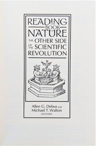 Image for Reading the Book of Nature; the other side of the scientific revolution.