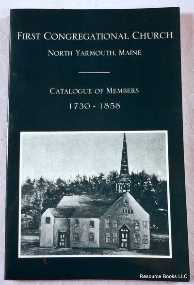 Confession of Faith and Covenant of the First Church in North Yarmouth, ME: With a Catalogue of Its Members and Brief Historical Notices, First Church in Yarmouth (Yarmouth, Me.)