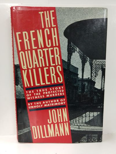 Image for The French Quarter Killers: The Story of the Protected Witness Murders