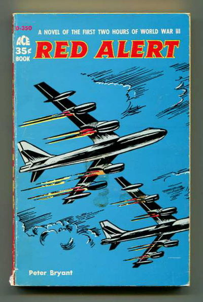 Red Alert: A Novel of the First Two Hours of World War III, Bryant, Peter