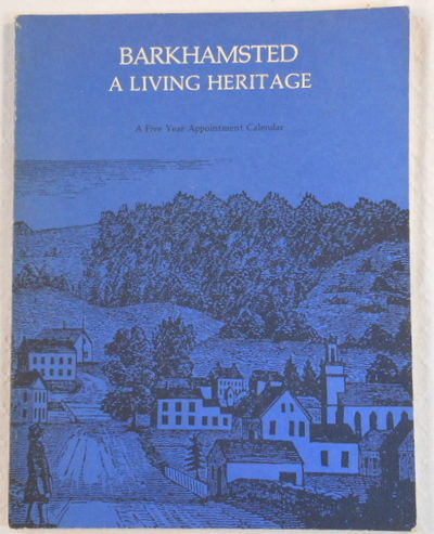 Barkhamsted: A Living Heritage. A Five Year Appointment Calendar [Connecticut], Barkhamsted Historical Society