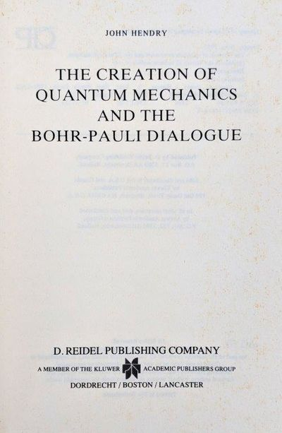 Image for The Creation of Quantum Mechanics and the Bohr-Pauli Dialogue.