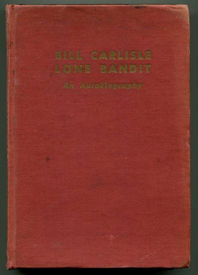 Bill Carlisle, Lone Bandit, Carlisle, Bill