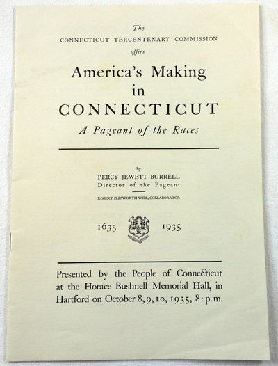 America's Making in Connecticut: A Pageant of the Races, Burrell, Percy Jewett
