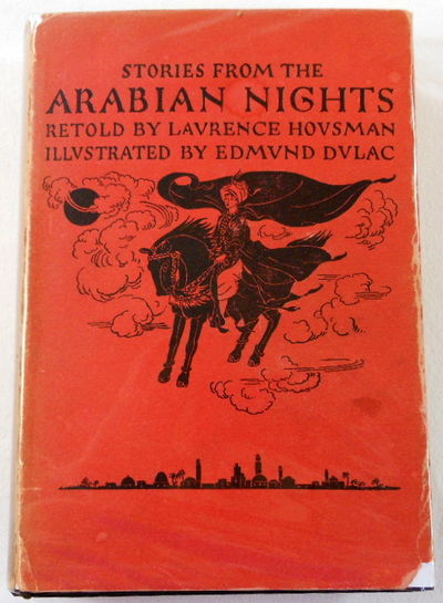 Stories from the Arabian Nights, Arabian Nights. Retold By Laurence Housman. With Drawings By Edmund Dulac