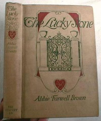 The Lucky Stone, Brown, Abbie Farwell.  Illustrated By Reginald Birch