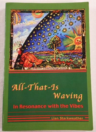 All-That-Is Waving In Resonance with the Vibes, Starkweather, Llan