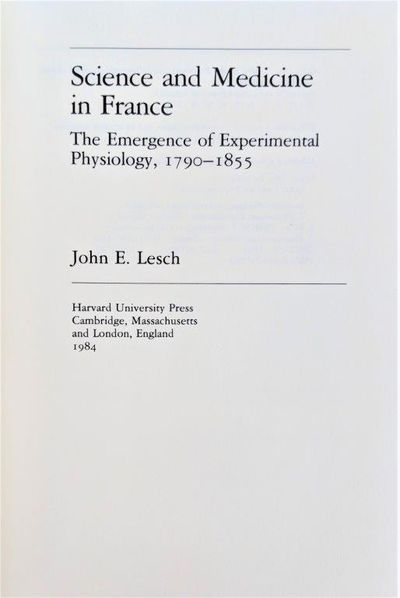 Image for Science and Medicine in France; The Emergence of Experimental Physiology, 1790-1855.