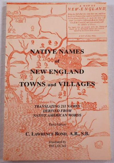Native Names of New England Towns and Villages 3rd Edition, Bond, C. Lawrence