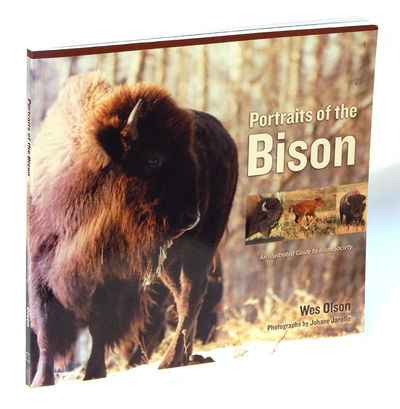 Portraits of the Bison: An Illustrated Guide to Bison Society, Olson, Wes