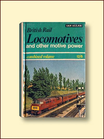 British Rail Locomotivesand Other Motive Powere Combined Volume, Allan, Ian