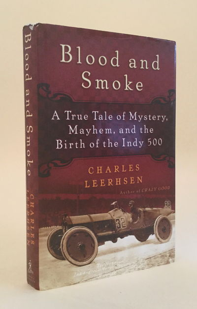 Blood and Smoke: A True Tale of Mystery, Mayhem, and the Birth of the Indy 500, Leerhsen, Charles