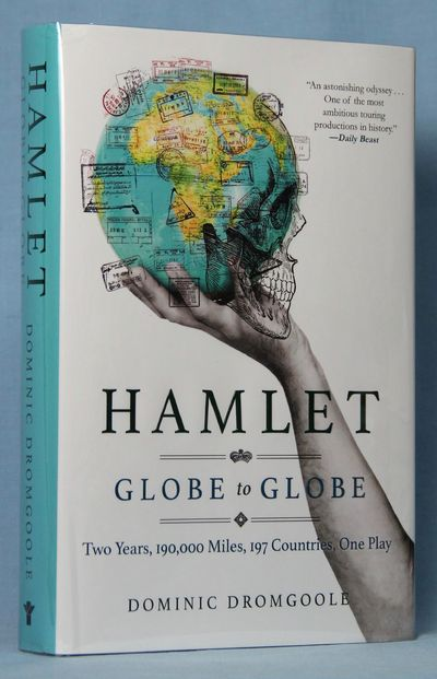 Hamlet Globe to Globe: Two Years, 193,000 Miles, 197 Countries, One Play (Signed), Dromgoole, Dominic