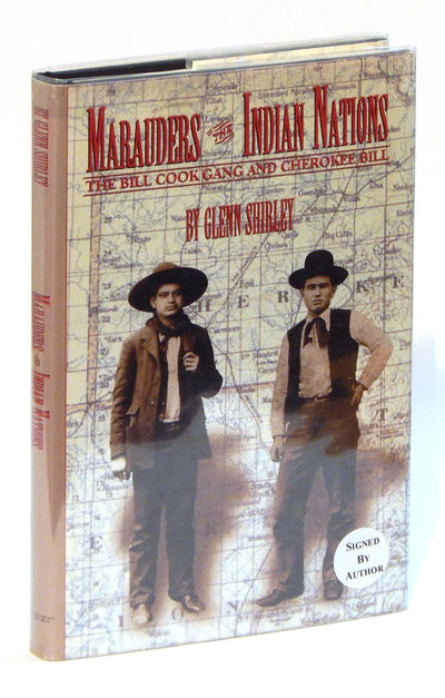 Marauders of the Indian Nations: The Bill Cook Gang and Cherokee Bill, Shirley, Glenn