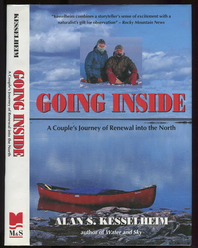 Going Inside A Couple's Journey of Renewal into the North, Kesselheim, Alan