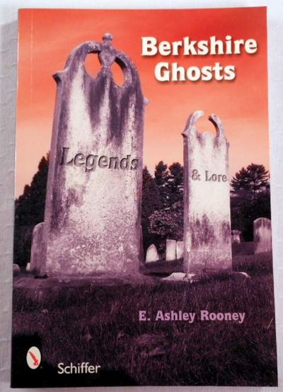 Berkshire Ghosts, Legends, and Lore, Rooney, Ashley E.