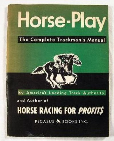 Horse-Play, the Complete Trackman's Manual, Anonymous