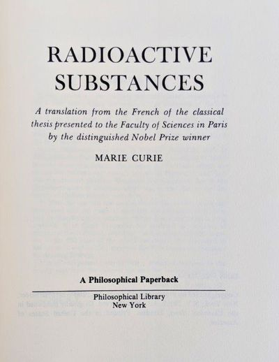 Image for Radioactive Substances; a translation from the French of the classical thesis presented to the Faculty of Sciences in Paris …