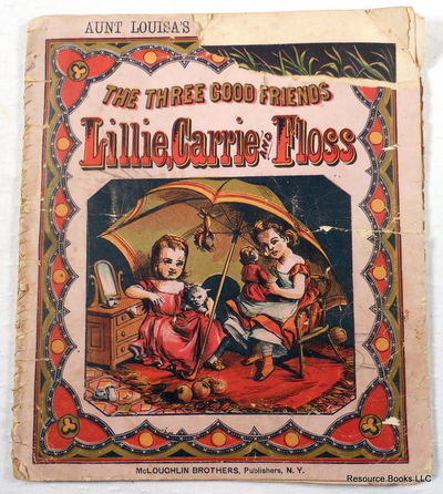 The Three Good Friends: Lillie, Carrie and Floss.  Aunt Louisa's Big Picture Series, Aunt Louisa's Big Picture Series