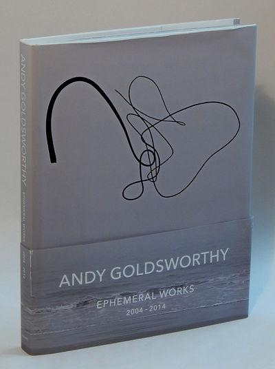 Ephemeral Works 2004 - 2014, Goldsworthy, Andy