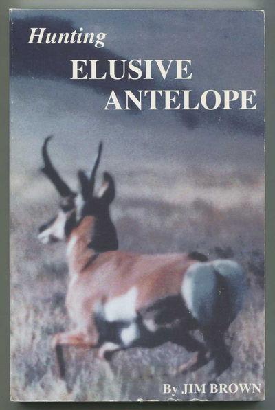 Hunting Elusive Antelope, Brown, Jim