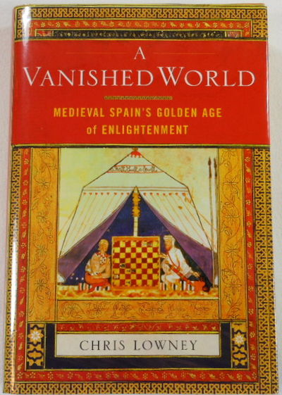 A Vanished World: Medieval Spain's Golden Age of Enlightenment, Christopher Lowney