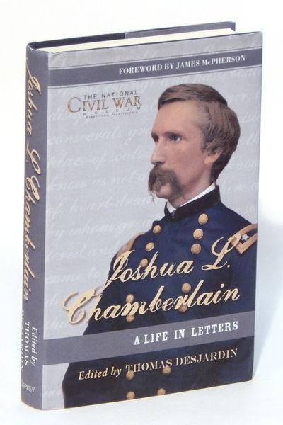 Joshua L. Chamberlain: a Life in Letters, Desjardin, Thomas (ed.)