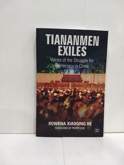 Image for Tiananmen Exiles: Voices Of The Struggle For Democracy In China (palgrave Studies In Oral History)