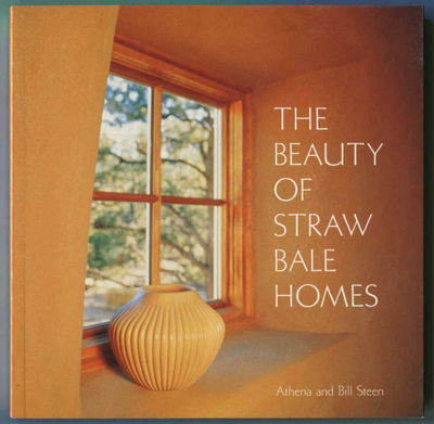 The Beauty of Straw Bale Homes, Steen, Athena and Bill Steen