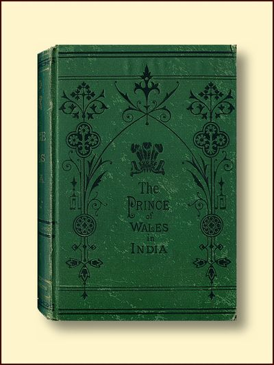 The Prince of Wales in India: or from Pall Mall to the Punjab, Gay, J. Drew