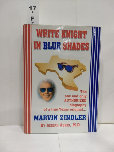 Image for White Knight in Blue ShadesThe Authorized Biography of Marvin Zindler (SIGNED)