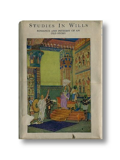 Studies in Wills: Romance and Interest of an Old Story
