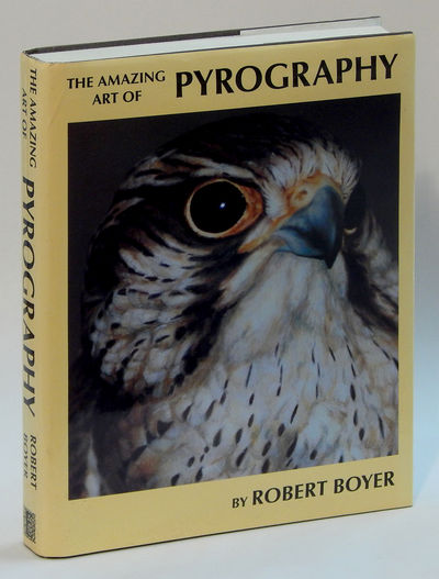 The Amazing Art of Pyrography, Boyer, Robert