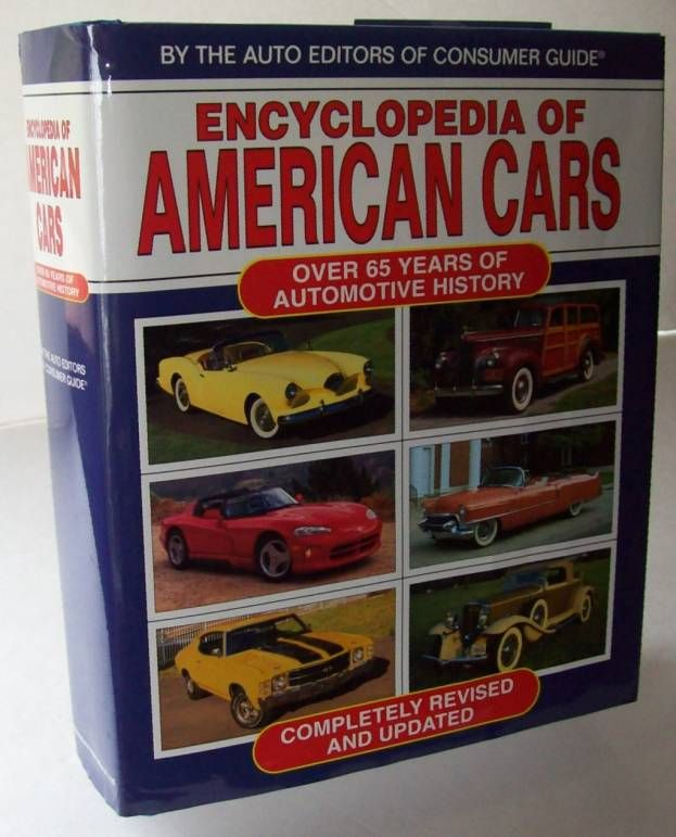 Consumer Guide Book: ENCYCLOPEDIA OF AMERICAN CARS Over 65 Years Of Automotive