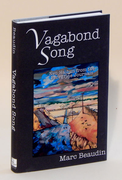 Vagabond Song: Neo-Haibun from the Peregrine Journals - Limited Edition, Beaudin, Marc