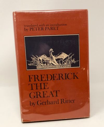 Frederick the Great: a Historical Profile, Ritter, Gerhard   ( Peter Paret Trans.)