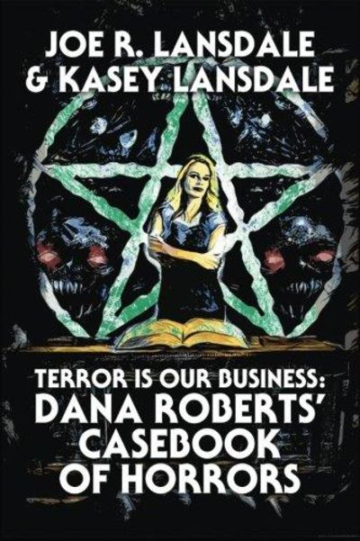 Image for Terror is Our Business: Dana Roberts' Casebook of Horrors