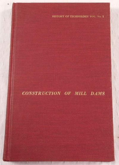Construction of Mill Dams [Noyes Press History of Technology Vol. No. 1], Leffel, J., & Co