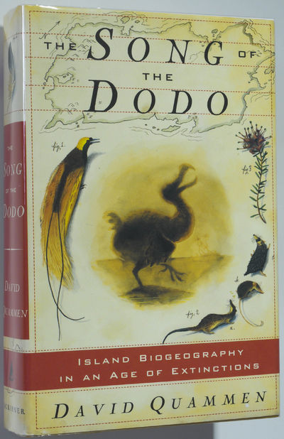 The Song of the Dodo Island Biogeography in an Age of Extinctions, Quammen, David