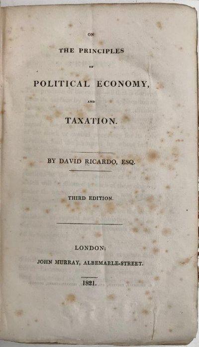 On the principles of political economy, and taxation. Third edition., RICARDO, David (1772-1823).