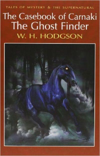 Image for The Casebook of Carnacki the Ghost Finder (Wordsworth Mystery , &,  Supernatural) (Wordsworth Myster