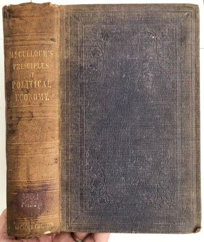 Principles of political economy: with some inquiries respecting their application, and a sketch of the rise and progress of the science. The fourth edition., MCCULLOCH, J. R. (John Ramsay) (1789-1864).