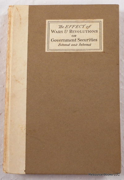 The Effect of Wars & Revolutions on Government Securities, External and Internal, Kerr, E.