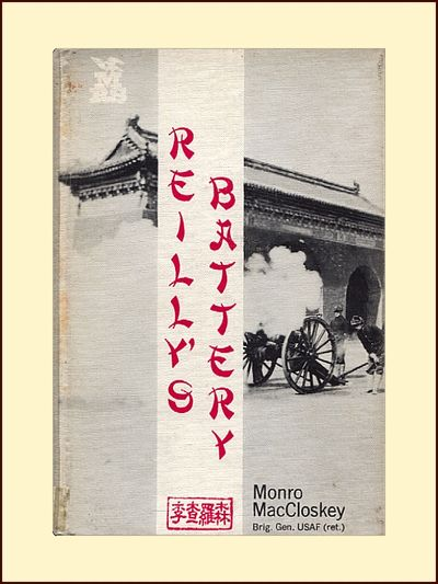 Reilly's Battery  a Story of the Boxer Rebellion, MacCloskey, Monro