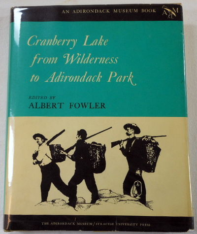 Cranberry Lake from Wilderness to Adirondack Park, Albert Fowler, Editor