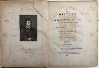 The History of the Parliament of England, which began November the third, M.DC.XL.; with a short and necessary view of some precedent years., MAY, Thomas (1595-1650); Francis MASERES (editor).