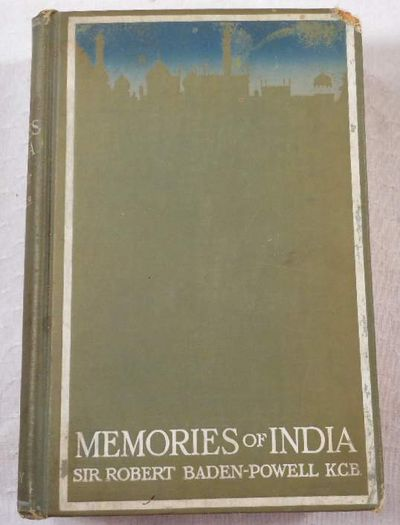 Memories of India. Recollections of Soldiering, and Sport, Baden-Powell, Sir Robert