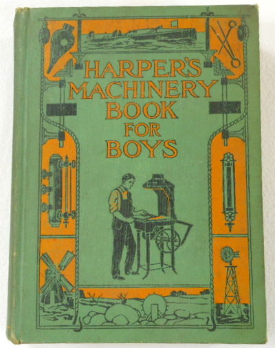 Harper's Machinery Book for Boys, Adams, Joseph H.